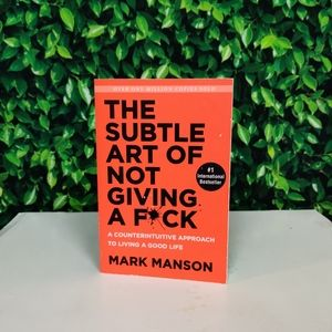 The Subtle Art of Not Giving A Fuck (Mark Manson)